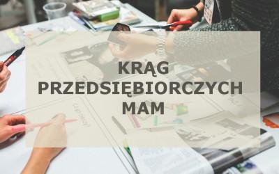 Rusza Krąg Przedsiębiorczych Mam!